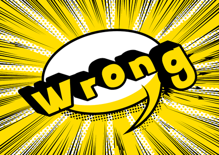Wrong - Vector illustrated comic book style phrase. Foto de archivo - 106825062
