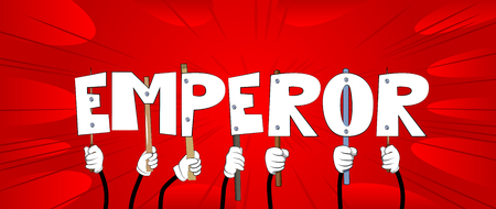 Diverse hands holding letters of the alphabet created the word Emperor. Vector illustration.