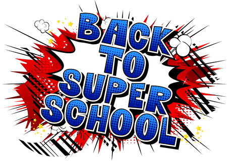 Back To Super School - Comic book style word on abstract background.