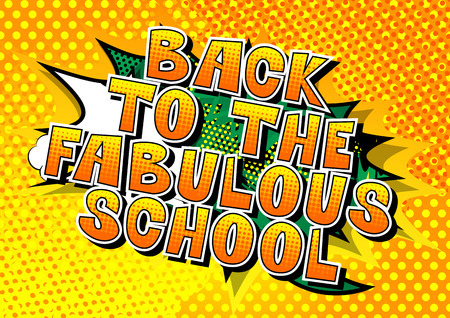 Back To The Fabulous School - Comic book style word on abstract background. Ilustração