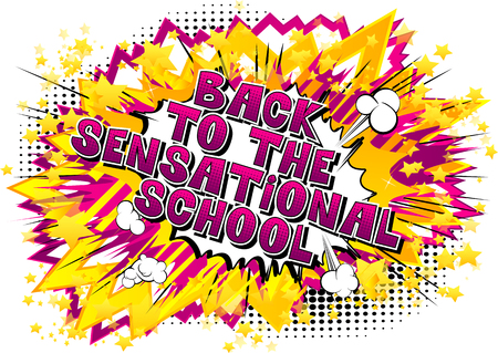 Back To The Sensational School - Comic book style word on abstract background.