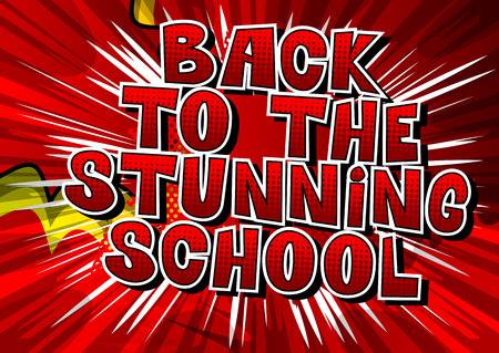 Back To The Stunning School - Comic book style word on abstract background.