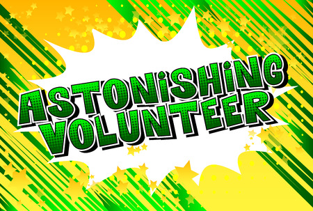 Astonishing Volunteer - Comic book style word on abstract background. Illustration