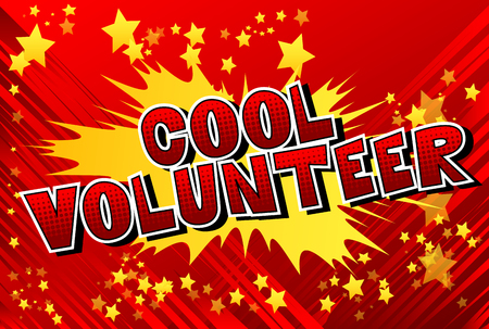 Cool Volunteer - Comic book style word on abstract background.