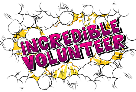 Incredible Volunteer - Comic book style word on abstract background.