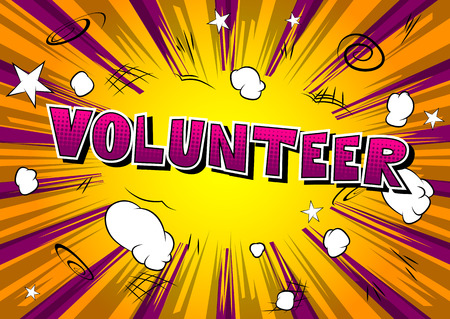 Volunteer - Comic book style word on abstract background.