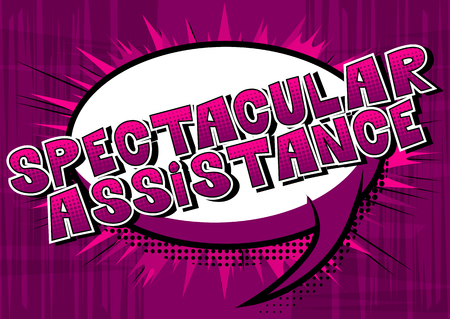 Spectacular Assistance - Comic book style word on abstract background.