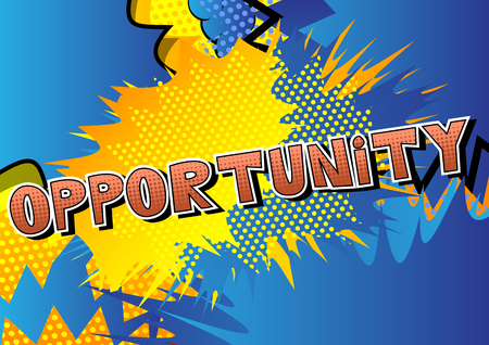 Opportunity - Comic book style word on abstract background.