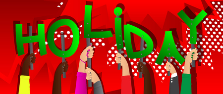 Diverse hands holding letters of the alphabet created the word Holiday. Vector illustration. Illustration