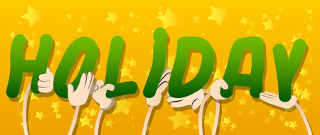 Diverse hands holding letters of the alphabet created the word Holiday. Vector illustration. Çizim