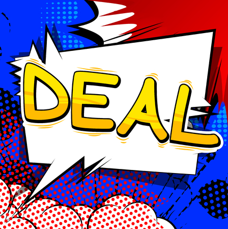 Deal - Vector illustrated comic book style phrase.