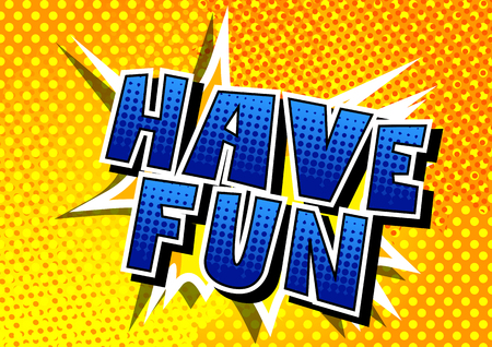 Have Fun - Comic book style word on abstract background. Stock Illustratie