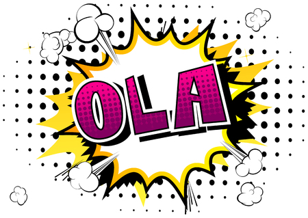 Ola (hello in portugese) - Vector illustrated comic book style phrase.
