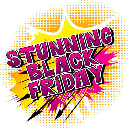 Stunning Black Friday - Comic book style word on abstract background.