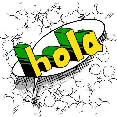 Hola (hello in spanish) - Vector illustrated comic book style phrase.