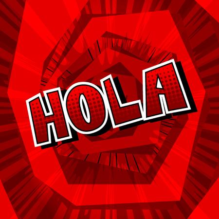 Hola (hello in spanish) - Vector illustrated comic book style phrase. Foto de archivo - 107343209