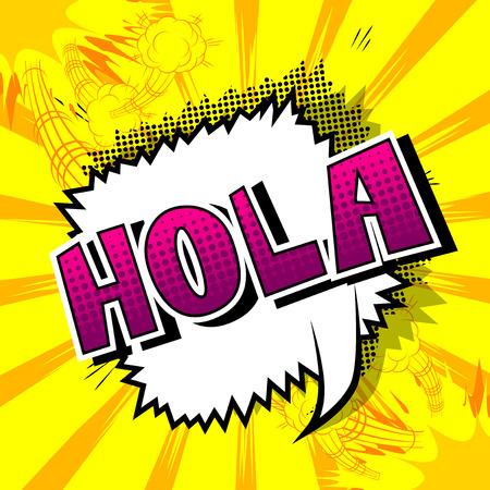 Hola (hello in spanish) - Vector illustrated comic book style phrase. Foto de archivo - 107343210