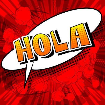 Hola (hello in spanish) - Vector illustrated comic book style phrase. Foto de archivo - 107343211
