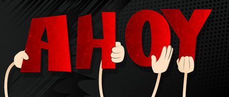 Diverse hands holding letters of the alphabet created the word Ahoy (in english can be used as a greeting, a warning, or a farewell). Vector illustration.