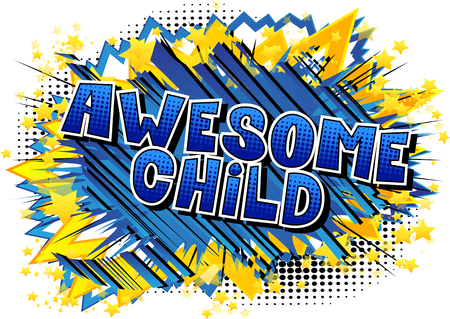 Awesome Child - Comic book style word on abstract background.