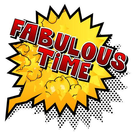 Tiempo fabuloso - palabra de estilo cómic sobre fondo abstracto. Ilustración de vector