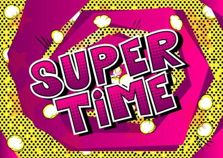 Super Time - palabra de estilo cómic sobre fondo abstracto. Ilustración de vector