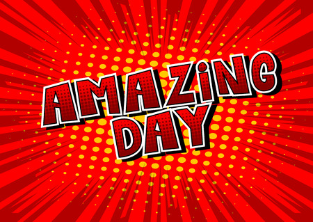 Amazing Day - Comic book style word on abstract background.