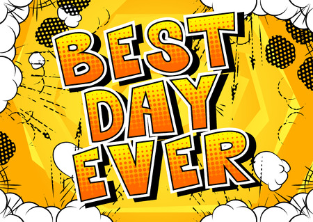 Best Day Ever - Comic book style word on abstract background.  イラスト・ベクター素材