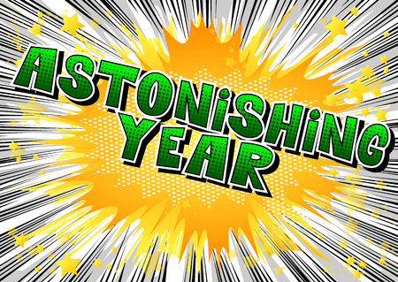 Astonishing Year - Vector illustrated comic book style phrase. Banco de Imagens - 107683008