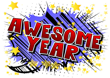Awesome Year - Vector illustrated comic book style phrase. 스톡 콘텐츠 - 107683009