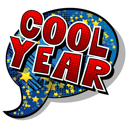 Cool Year - Vector illustrated comic book style phrase.