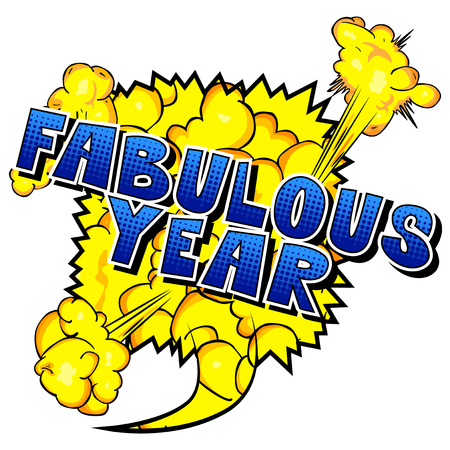 Fabulous Year - Vector illustrated comic book style phrase.