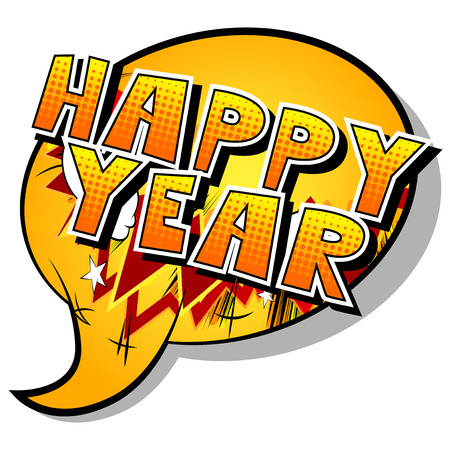 Happy Year - Vector illustrated comic book style phrase.