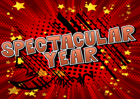 Spectacular Year - Vector illustrated comic book style phrase.