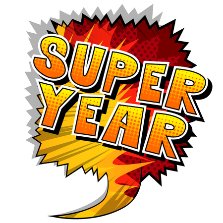 Super Year - Vector illustrated comic book style phrase.