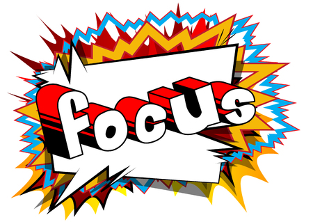 Focus - Vector illustrated comic book style phrase.