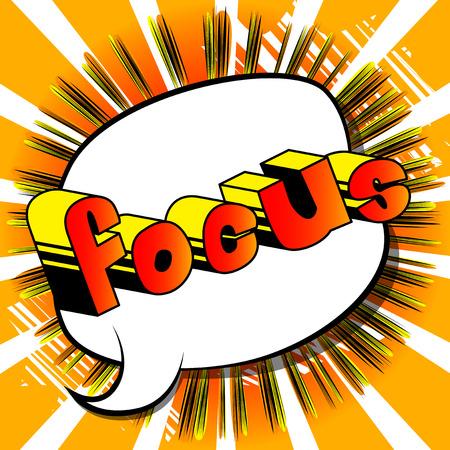Enfoque - Vector estilo cómic ilustrado frase. Ilustración de vector