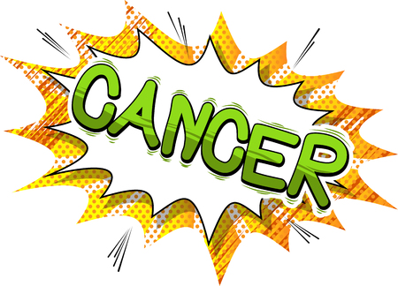 Cancer - Vector illustrated comic book style phrase.
