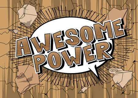 Awesome Power - Vector illustrated comic book style phrase.