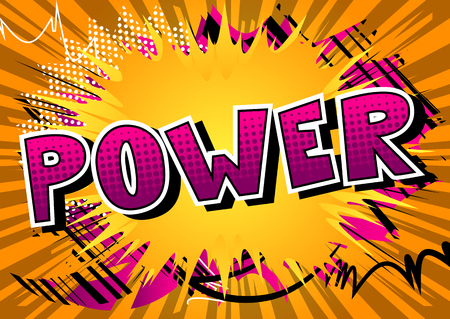 Power - Vector illustrated comic book style phrase.