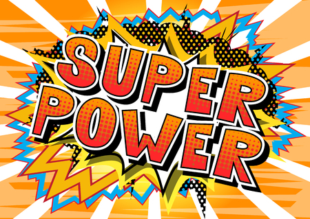 Super Power - Vector illustrated comic book style phrase.