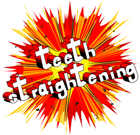 Teeth Straightening - Vector illustrated comic book style phrase.