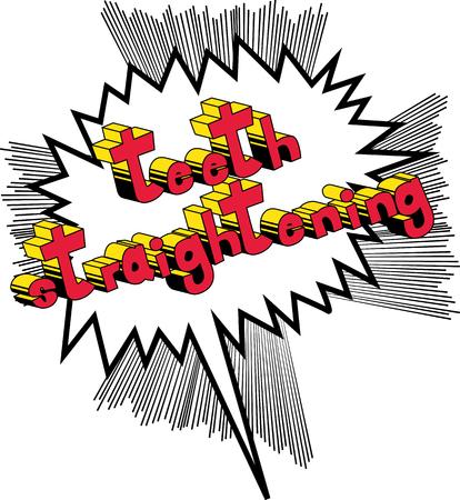 Zähne begradigen - Vektor illustrierte Comic-Stilphrase.