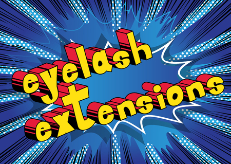 Eyelash Extensions - Vector illustrated comic book style phrase.