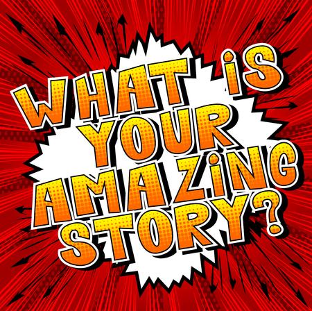 ¿Cuál es tu asombrosa historia? - Frase de estilo cómic sobre fondo abstracto.