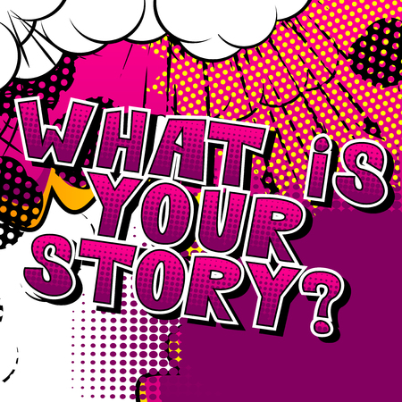 What is your story? - Comic book style phrase on abstract background.