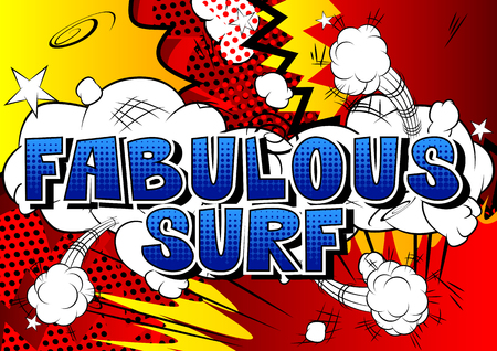 Fabulous Surf - Comic book style word on abstract background.