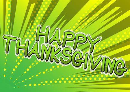 Happy Thanksgiving - Expression de style bande dessinée illustrée de vecteur.
