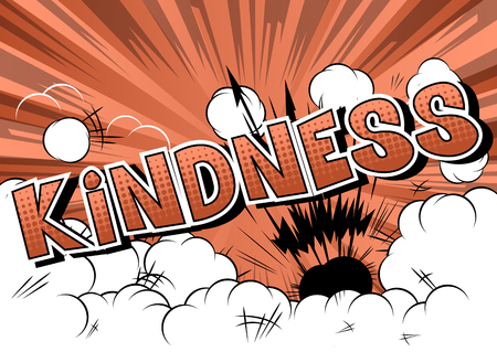 Kindness - Vector illustrated comic book style phrase.