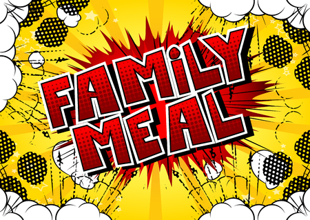 Family Meal - Vector illustrated comic book style phrase. Illustration